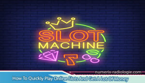How-To-Quickly-Play-Online-Slots-And-Get-A-Lot-Of-Money