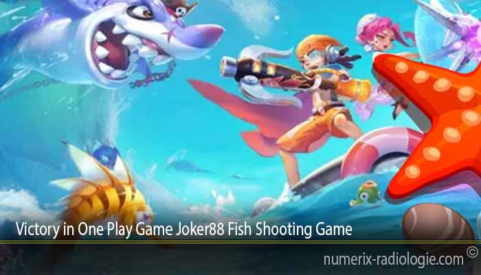 Victory in One Play Game Joker88 Fish Shooting Game